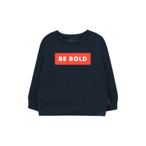 Be Bold Sweatshirt